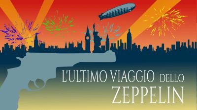 L'Ultimo Viaggio dello Zeppelin